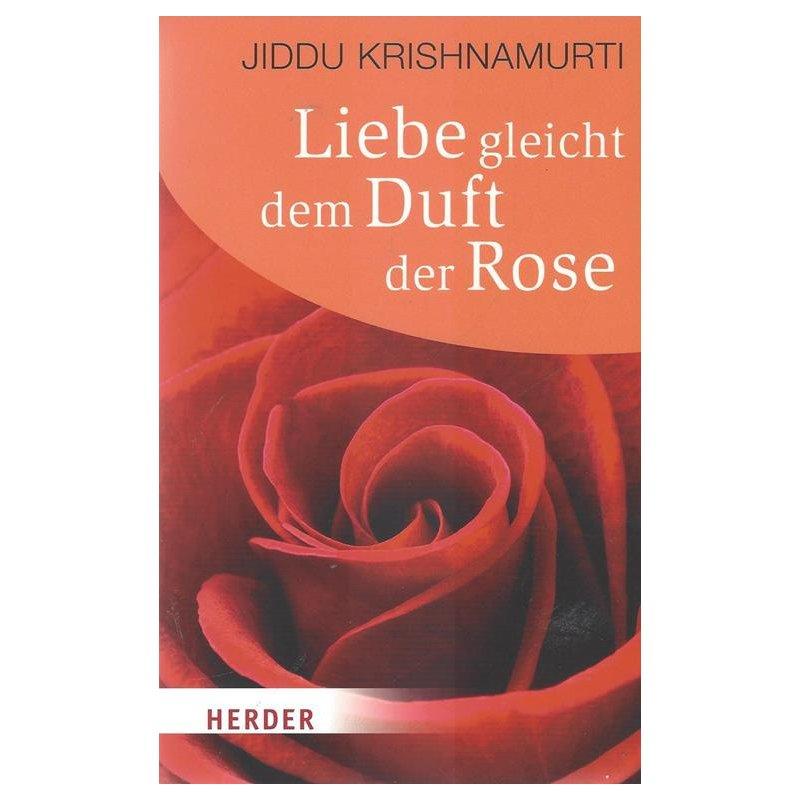 liebe gleicht dem duft der rose taschenbuch m ngelexemplar. Black Bedroom Furniture Sets. Home Design Ideas