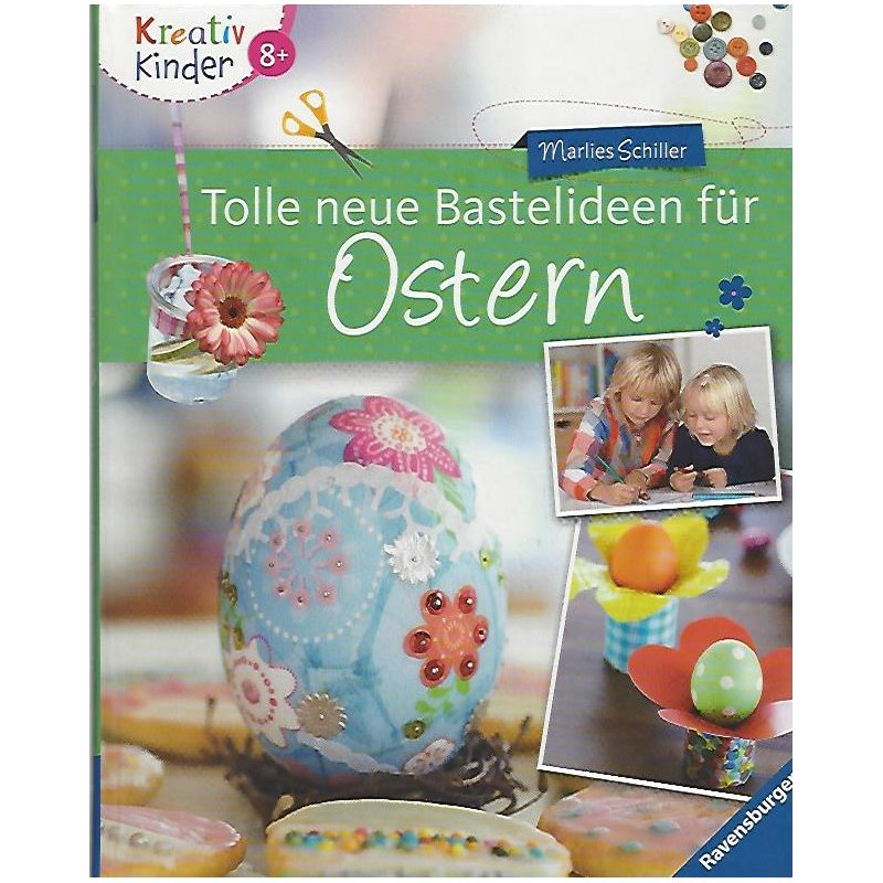tolle neue bastelideen f r ostern kreativ kinder geb ausgabe. Black Bedroom Furniture Sets. Home Design Ideas