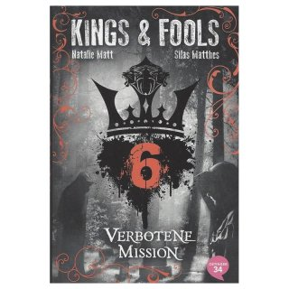 Kings & Fools. Verbotene Mission: Band 6 Mängelexemplar